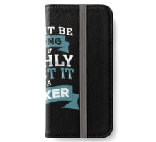 I MIGHT BE WRONG BUT I HIGHLY DOUBT IT I'M A BANKER iPhone Wallet/Case/Skin