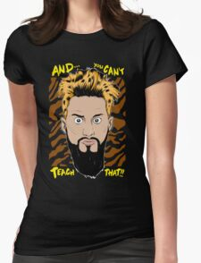 WWE Enzo Amore and You can't teach that Womens Fitted T-Shirt