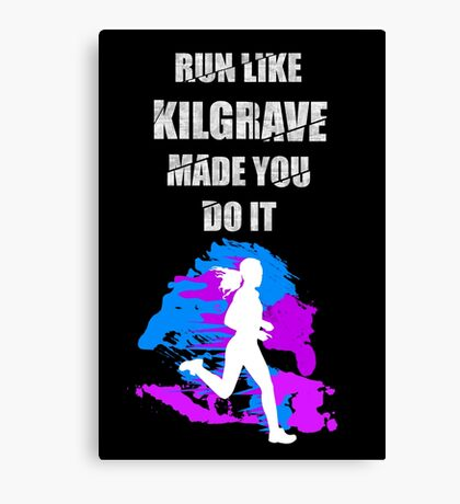 Run Like Kilgrave Made You Do It - Jessica Jones Canvas Print