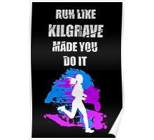 Run Like Kilgrave Made You Do It - Jessica Jones Poster