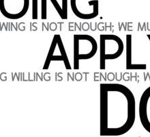 doing, apply, must do - leonardo da vinci Sticker