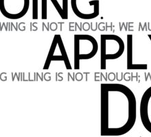 doing, apply, must do - leonardo da vinci Sticker