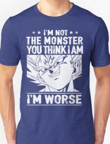 I'm not MONSTER, I'm WORSE T-Shirt