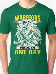 Warriors are NOT made in one day T-Shirt