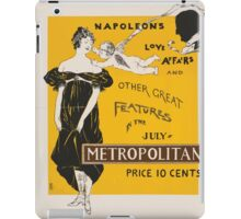 Artist Posters Napoleon's love affairs and other great features in the July Metropolitan price 10 cents 0780 iPad Case/Skin
