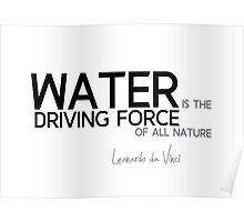 water driving force - leonardo da vinci Poster