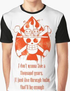 I Don't Wanna Live a Thousand Years... Graphic T-Shirt