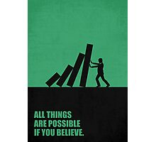 All Things Are Possible If You Believe - Corporate Start-Up Quotes Photographic Print