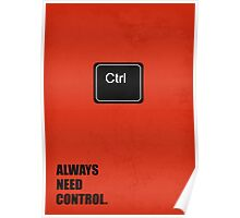 Always Need Control - Corporate Start-up Quotes Poster