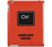 Always Need Control Corporate Start-up Quotes iPad Case/Skin