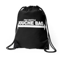 I'm With Douche Bag Drawstring Bag