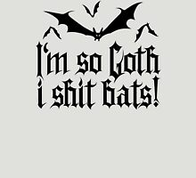 I'm so Goth I shit Bats No.2 (black) Unisex T-Shirt