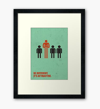 Be Different Its Attractive - Corporate Start-up Quotes Framed Print