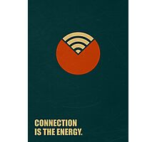 Connection Is The Energy - Corporate Start-up Quotes Photographic Print