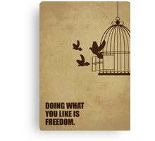 Doing What You Like Is Freedom - Corporate Start-up Quotes Canvas Print