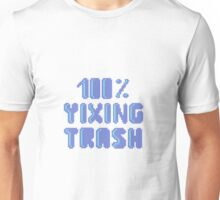 100% Yixing trash 2 Unisex T-Shirt