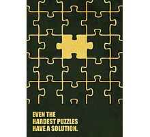 Even The Hardest Puzzles Have A Solution - Corporate Start-Up Quotes Photographic Print