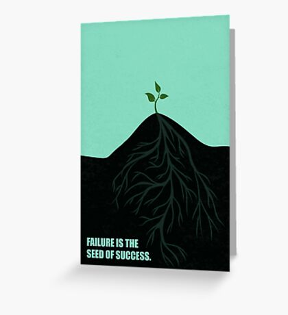 Failure Is The Seed Of Success - Corporate Start-Up Quotes Greeting Card