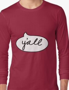 Y'all Long Sleeve T-Shirt