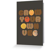 Grow your own veg Greeting Card