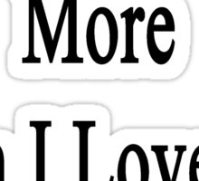 I Love Statistics More Than I Love My Cat  Sticker