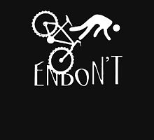 ENDON'T T shirt Mountain Bike Unisex T-Shirt