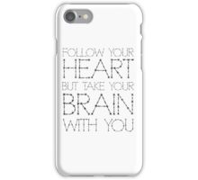 Follow Your Heart Funny Quote Humour Inspirational Cool iPhone Case/Skin