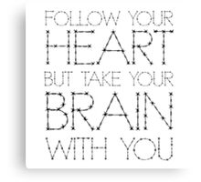 Follow Your Heart Funny Quote Humour Inspirational Cool Canvas Print