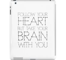 Follow Your Heart Funny Quote Humour Inspirational Cool iPad Case/Skin