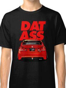 CIVIC DAT ASS Classic T-Shirt