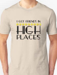 Friends In High Places Weed Marijuana Stoner Pot Funny T-Shirt