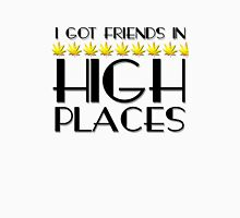 Friends In High Places Weed Marijuana Stoner Pot Funny Unisex T-Shirt