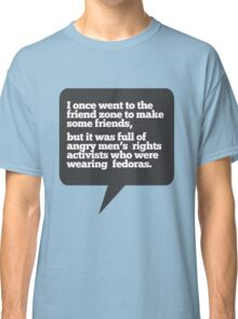 I went to the friend zone once... Classic T-Shirt