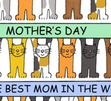 Happy Mother's Day to the best Mom in the world. Sticker