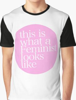 this is what a feminist looks like Graphic T-Shirt