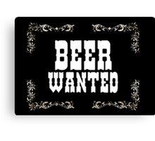 Beer Wanted, wild wild west Canvas Print