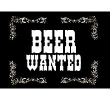 Beer Wanted, wild wild west Photographic Print