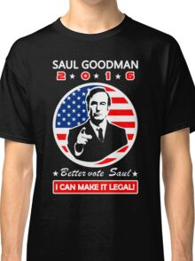 Saul Goodman for President - 2016 Classic T-Shirt