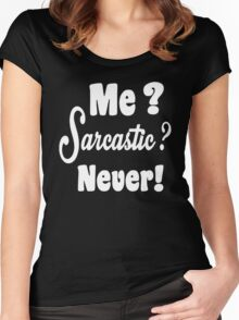 Me Sarcastic Women's Fitted Scoop T-Shirt