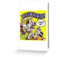 Reel Big Fish : Cheer Up ! Greeting Card