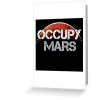 Occupy Mars - Tshirt  Greeting Card