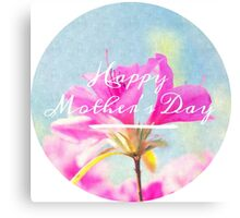 Happy Mother's Day Canvas Print