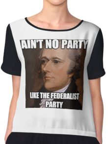 Ain't No Party Hamilton Meme Merch  Chiffon Top