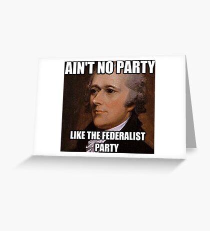 Ain't No Party Hamilton Meme Merch  Greeting Card