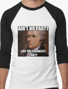 Ain't No Party Hamilton Meme Merch  Men's Baseball ¾ T-Shirt
