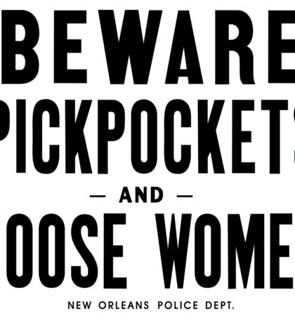 """""""Beware Pickpockets and Loose Women"""" Sign, New Orleans Police Dept. 40s, USA Sticker"""