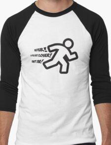 Faster! A little bit closer! Fast da! Men's Baseball ¾ T-Shirt
