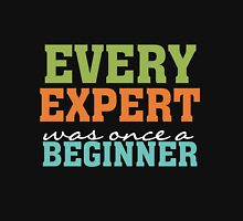Every Expert Was Once a Beginner Motivational  Womens Fitted T-Shirt