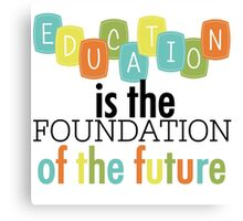 Education Foundation of the Future Text Quotes Canvas Print