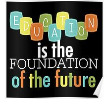 Educational Text Quotes Foundation of the Future Poster